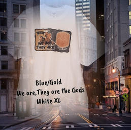 $20 UNISEX blue/gold We are the Gods white XL