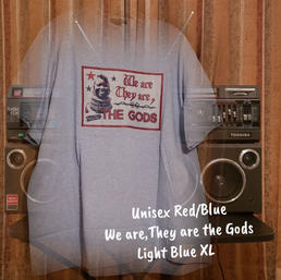 $20 UNISEX red/blue We are the Gods light blue XL