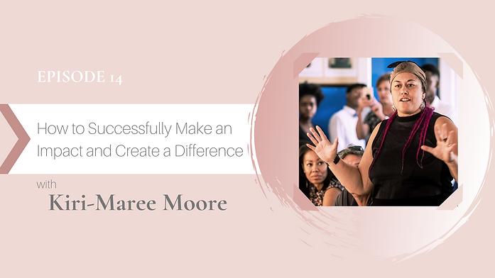 Episode 14 Kiri-Maree Moore featured ima