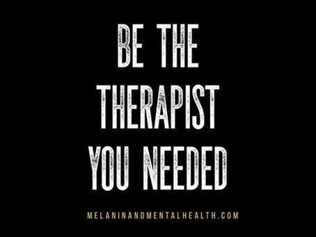 Be the therapist YOU needed…