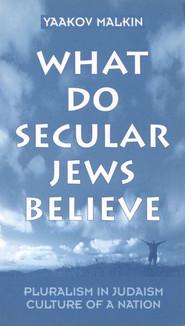 What Do Secular Jews Believe