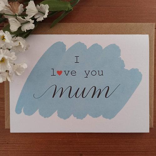 I Love you Mum card