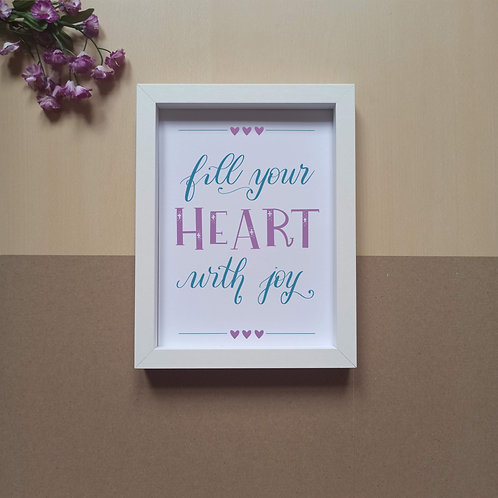 Fill your heart with joy print