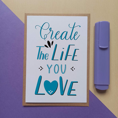 Create a life you love card