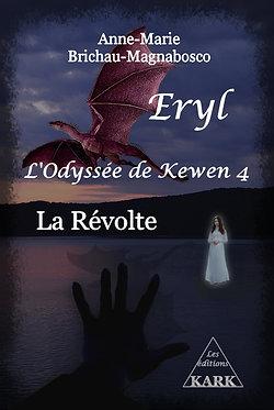 Eryl, L'Odyssée de Kewen 4 La révolte