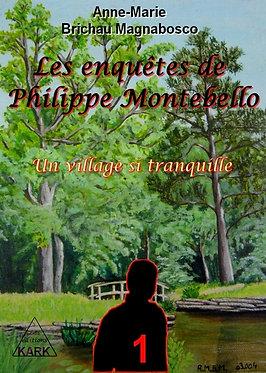 Les enquêtes de Philippe Montebello : Un village si tranquille