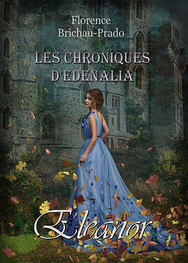 Les chroniques d'Edenalia : Eleanor