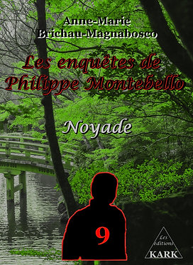 Les enquêtes de Philippe Montebello 9 Noyades