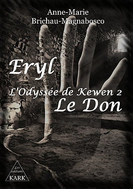 Eryl L'odyssée de Kewen 2 : Le don