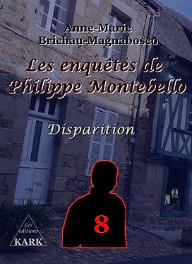 Les enquêtes de Philippe Montebello 8 Disparitions