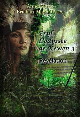 Eryl, l'Odyssée de Kewen 3 : Révélations