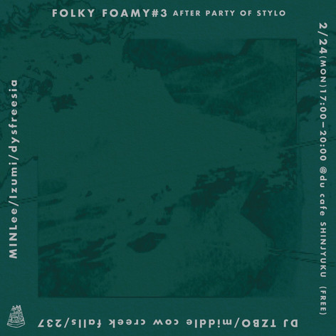 FOLKY FOAMY#3 - afterparty of STYLO