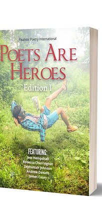 Poets Are Heroes Magazine Edition I