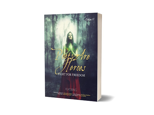 Poets Are Heroes Magazine Edition III