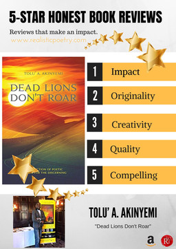 """Dead Lions Don't Roar by Author Tolu' A. Akinyemi focuses on the Dead (the darkness), the"