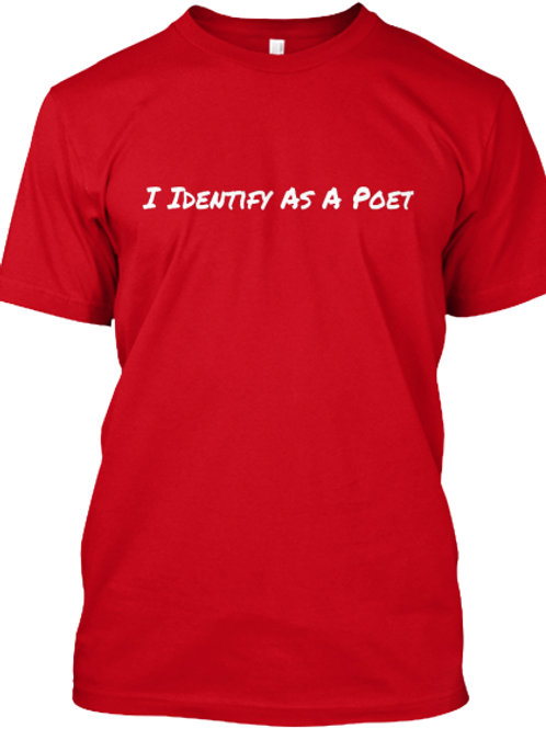 I Identify As A Poet Custom Tee by Realistic Poetry International