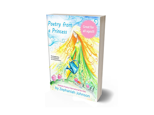 Poems from a Princess: The Fun, Imaginative Adventures of Zephaniah Johnson