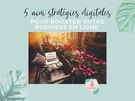 5 mini stratégies digitales pour booster votre business en ligne