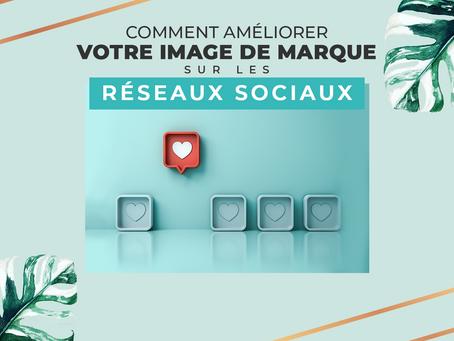 Comment améliorer votre image de marque sur les réseaux sociaux ? 7 points clés
