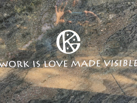 """Work is Love Made Visible"""
