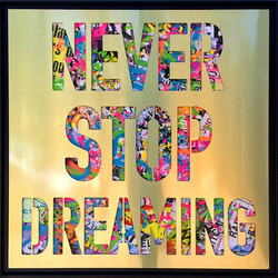 NEVER STOP DREAMING 105X105CM