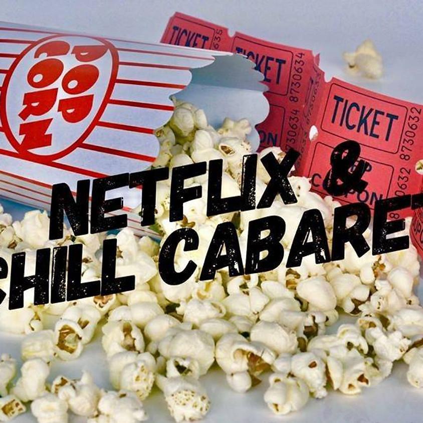 Netflix & Chill Cabaret