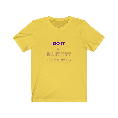 """Do it or Do it NOT"" Unisex Jersey Short Sleeve Tee"