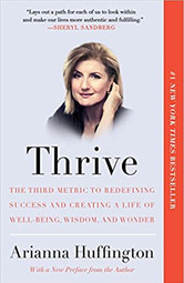 Thrive: The Third Metric to Redefining Success and Creating a Life of Well-Being, Wisdom, and Wonder Paperback