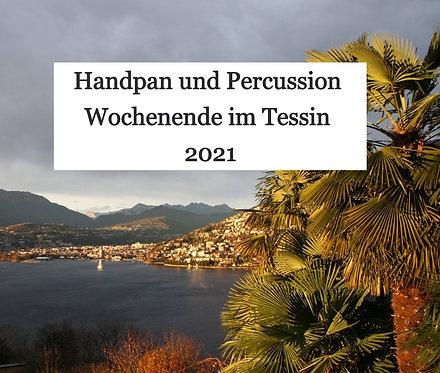 Handpan/RAV und Percussion Wochenende im Tessin (1.7.2021 - 4.07.2021)