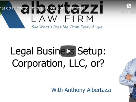 Legal Business Setup: Corporation, LLC, or? | Albertazzi Law Firm