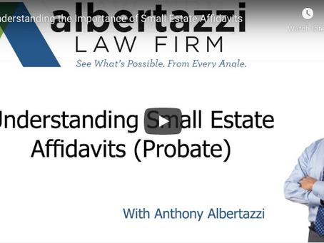 Understanding Small Estate Affidavits (Probate) | Albertazzi Law Firm