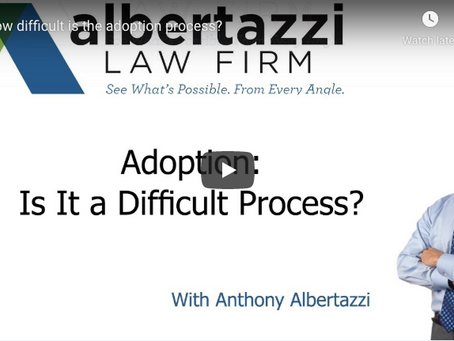 Adoption: Is It a Difficult Process? | Albertazzi Law Firm
