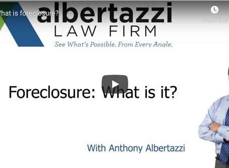 Foreclosure: What is it? | Albertazzi Law Firm