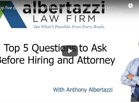 Top Five Questions to Ask Before Hiring an Attorney | Albertazzi Law Firm