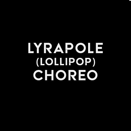 LOLLIPOP (Lyra Pole) CHOREO