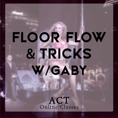ACT Online X Floor Flow & Tricks  (TUESDAYS, 8.45PM)