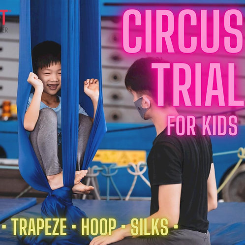 CIRCUS TRIAL (FOR KIDS 7 - 12  years old)