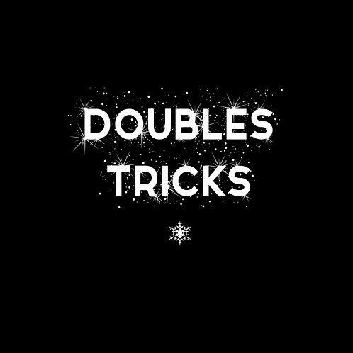 DOUBLES TRICKS