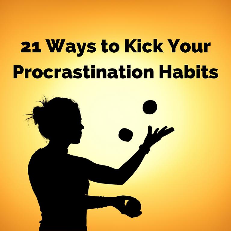 21 Ways to Kick Your Procrastination Habits