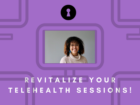 Revitalize your telehealth sessions