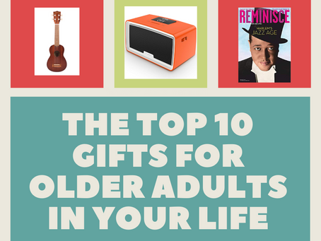 The top 10 gifts for older adults in your life