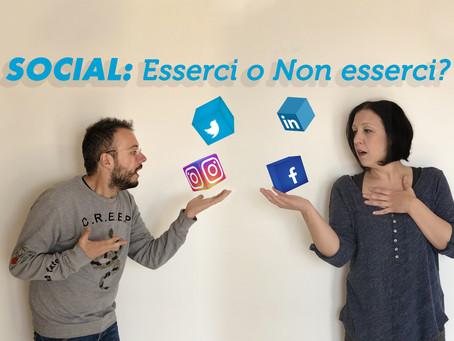 Social: esserci o non esserci? Questo è il problema