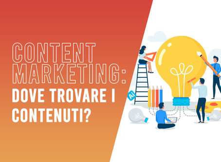 Content marketing: dove trovare i contenuti?