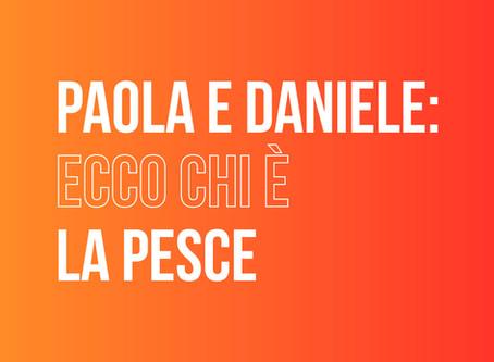 Paola e Daniele: ecco chi è la Pesce