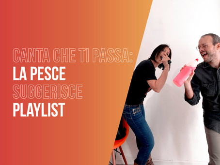 Canta che ti passa: la Pesce suggerisce playlist
