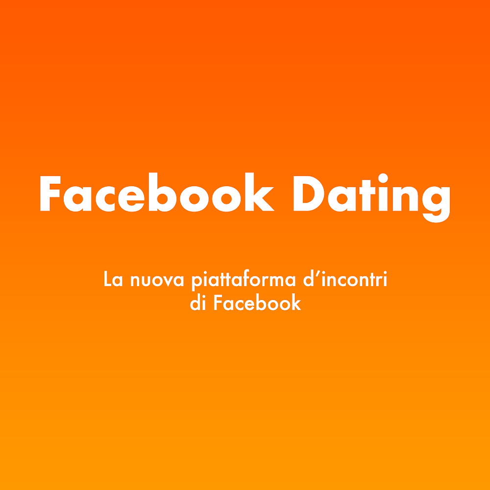 Facebook Dating arriverà in Europa nel 2020