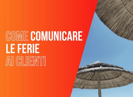Come comunicare le ferie ai clienti