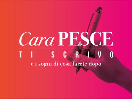 """""""Cara Pesce ti scrivo"""" e i sogni di cosa farete dopo"""