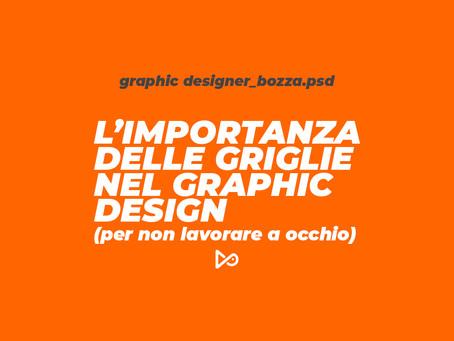 L'importanza delle griglie nel graphic design (per non lavorare a occhio)