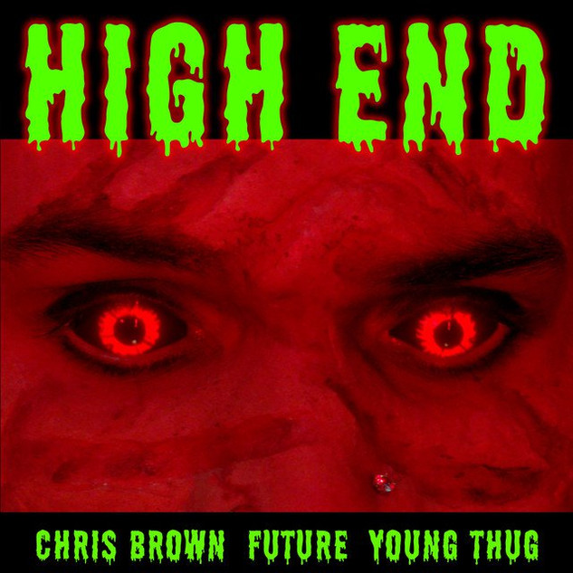 CHRIS BROWN, FUTURE, THUG - HIGH END